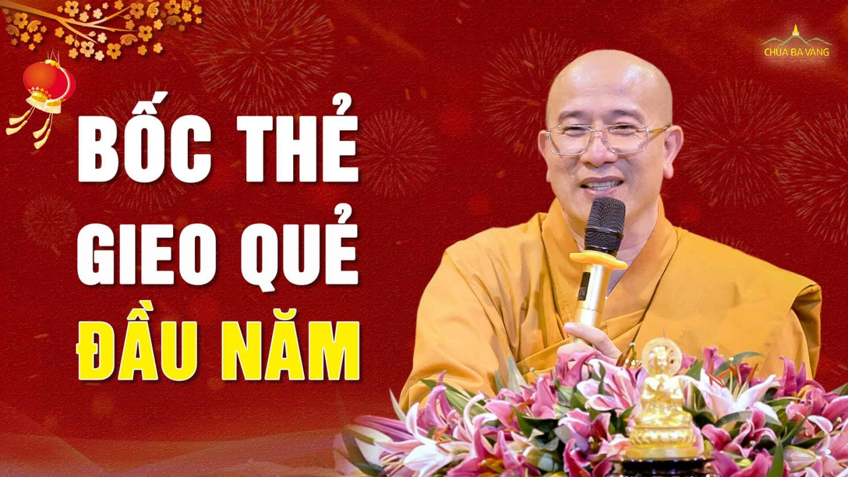 Gieo quẻ đầu năm - Thầy Thích Trúc Thái Minh - Chùa Ba Vàng