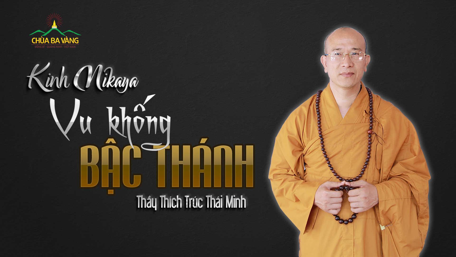 Vu khống bậc thánh Thầy Thích Trúc Thái Minh chùa Ba Vàng.