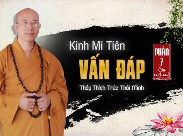 Kinh Mi tiên vấn đáp phần 7 Thầy Thích Trúc Thái Minh chùa Ba Vàng.