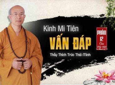 Kinh Mi Tiên vấn đáp phần 12 Thầy Thích Trúc Thái Minh chùa Ba Vàng.