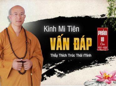 Kinh mi tiên vấn đáp phần 18 Thầy Thích Trúc Thái Minh chùa Ba Vàng.