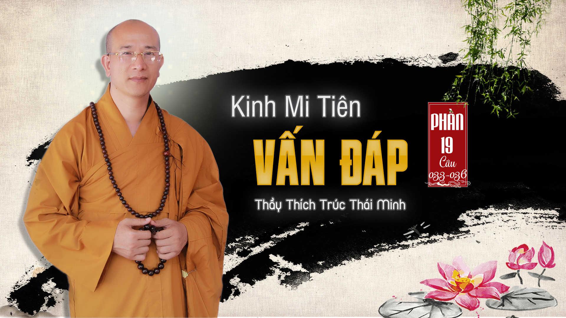 Kinh mi tiên vấn đáp phần 19 Thầy Thích Trúc Thái Minh chùa Ba Vàng.