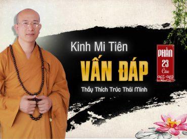 Kinh mi tiên vấn đáp phần 23 Thầy Thích Trúc Thái Minh chùa Ba Vàng.