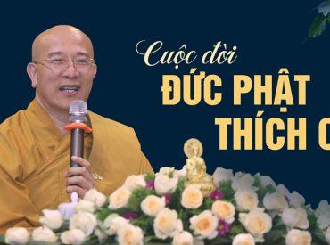 Cuộc đời của Đức Phật Thích Ca Từ Lúc Đản Sinh Đến Khi Nhập Niết Bàn