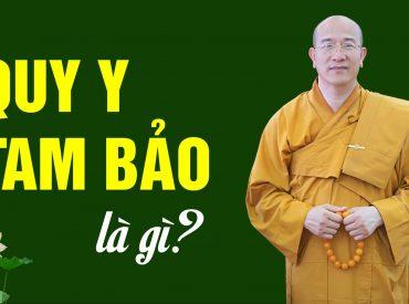 """Thế nào là """"Quy y Tam Bảo""""? - Vấn đáp Phật Pháp"""