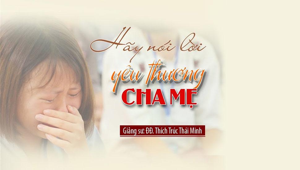 Hãy Nói Lời Yêu Thương Cha Mẹ
