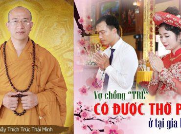 Vợ chồng trẻ có được thờ Phật.