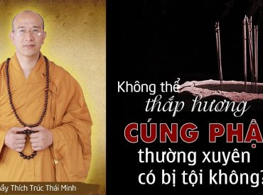 Không thể thắp hương cúng Phật thường xuyên.