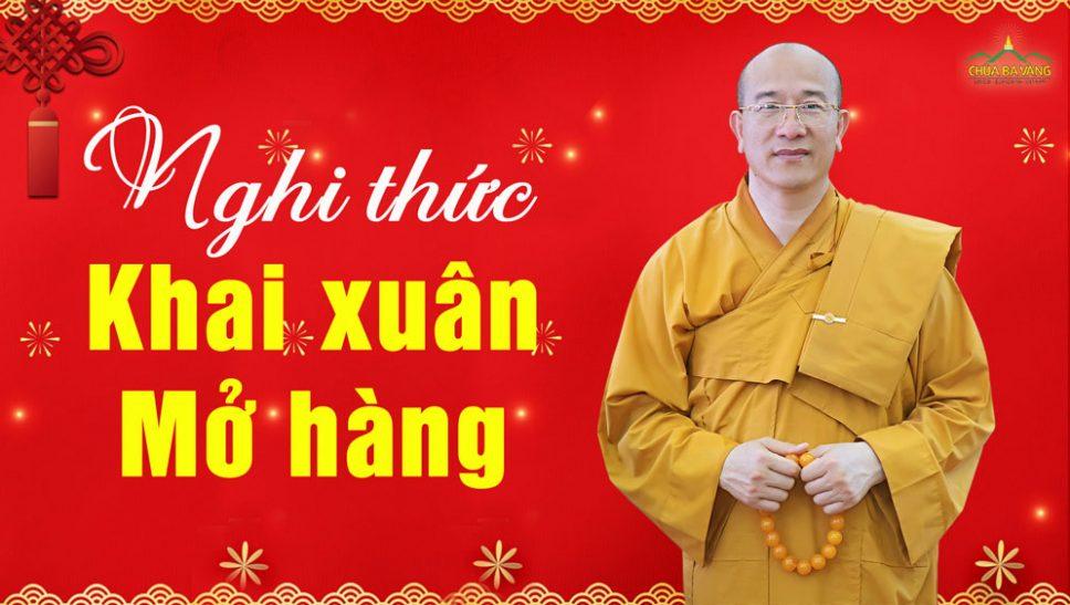 Nghi thức cúng khai xuân mở hàng - Thầy Thích Trúc Thái Minh Chùa Ba Vàng