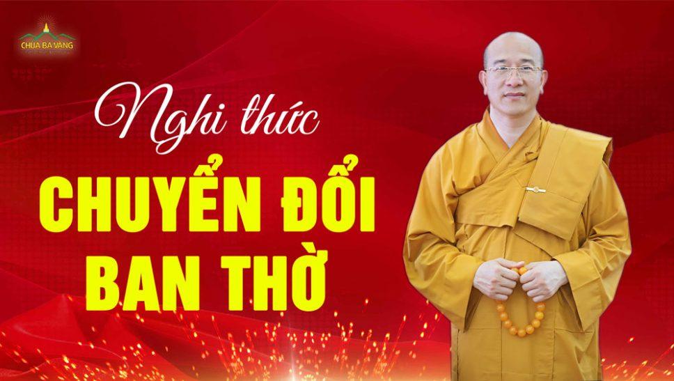 Hướng dẫn nghi thức chuyển đổi ban thờ - Thầy Thích Trúc Thái Minh chùa Ba Vàng