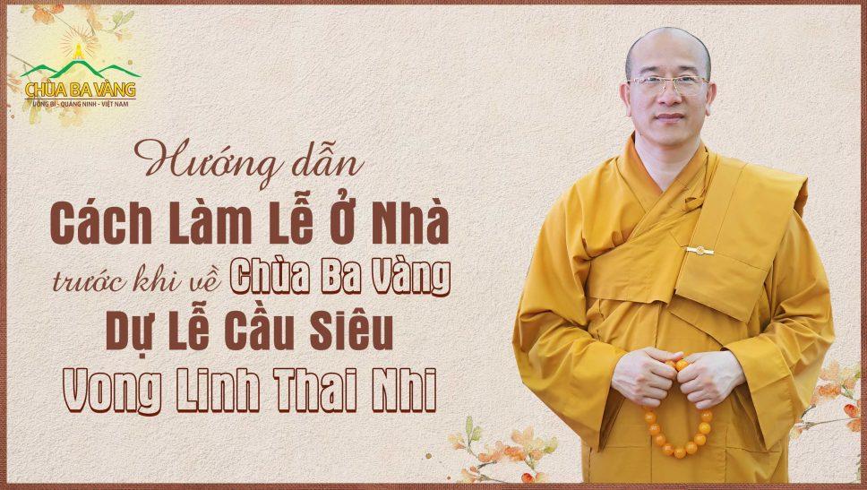 Hướng Dẫn Cách Làm Lễ Ở Nhà, Trước Khi Về Chùa Ba Vàng Dự Lễ Cầu Siêu Cho Vong Thai Nhi