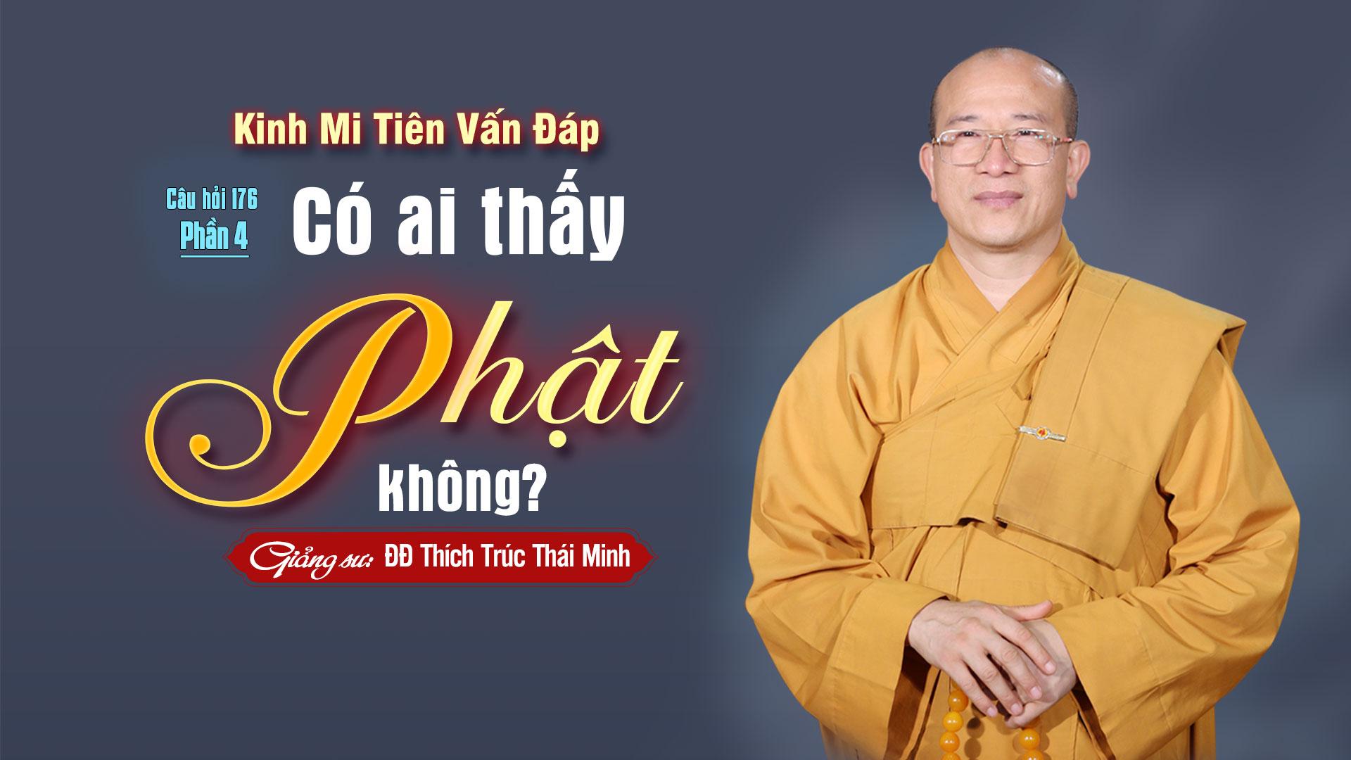 Có Ai Thấy Phật Không? Kinh Mi Tiên Vấn Đáp