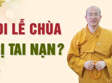 Đúng hay sai khi nói rằng do đi lễ chùa mà bị tai nạn Thầy Thích Trúc Thái Minh - Chùa Ba Vàng