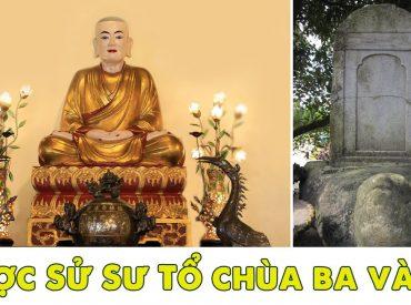 Lược sử Sư Tổ chùa Ba Vàng thuộc Thiền phái Trúc Lâm Yên Tử