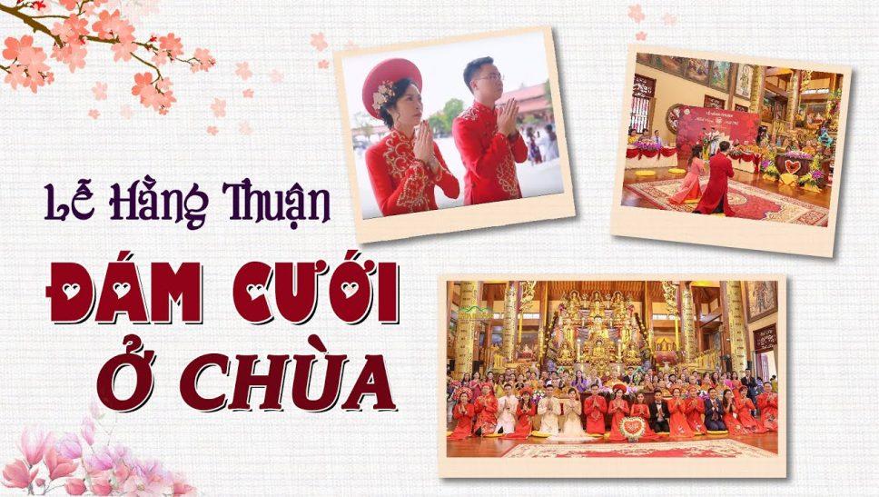 Lễ hằng thuận - Đám cưới ở chùa - Nơi kết duyên với Phật Pháp