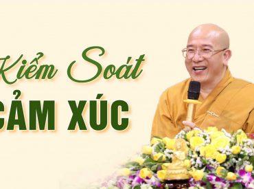 Cách kiểm soát và làm chủ cảm xúc của mình trong công việc - Thầy Thích Trúc Thái Minh chùa Ba Vàng