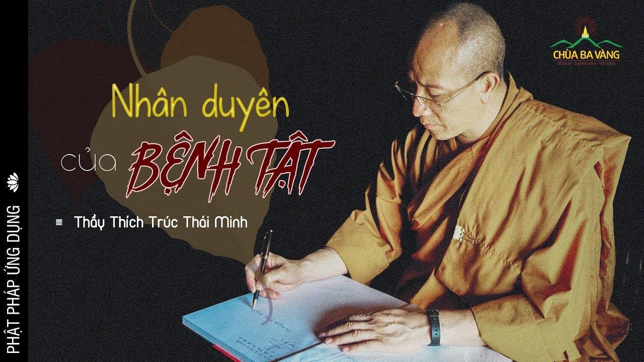 nhan-duyen-cua-benh-tat-thay-thich-truc-thai-minh