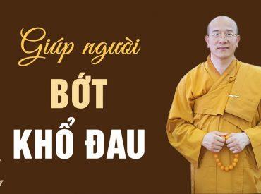 Phật Tử Có Thể Làm Gì Để Bớt Khổ và Giúp Người Đau Khổ?