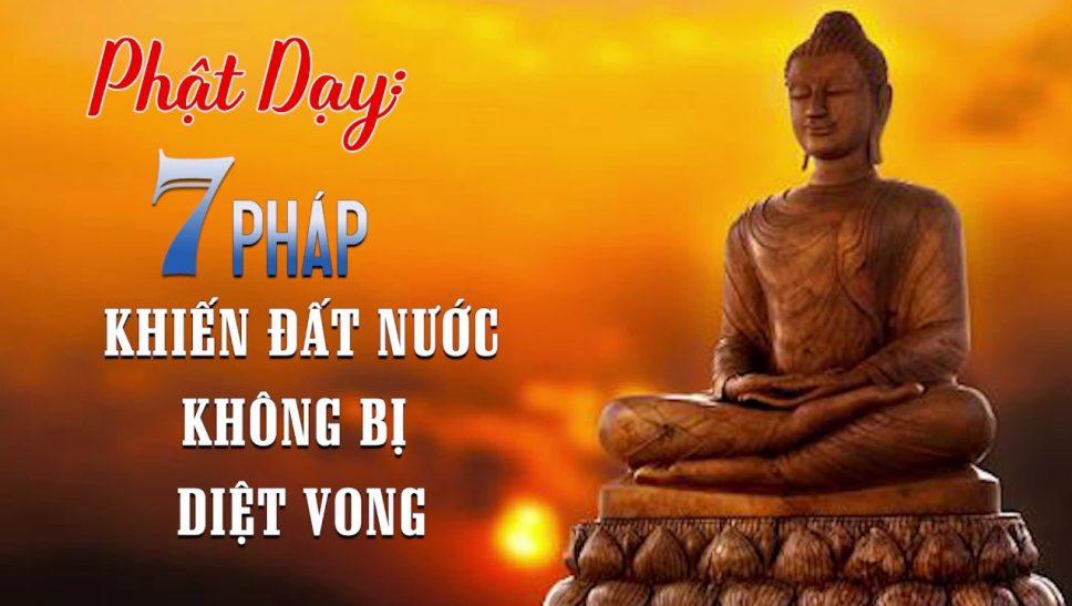 Phật dạy bảy pháp khiến đất nước không bị diệt vong