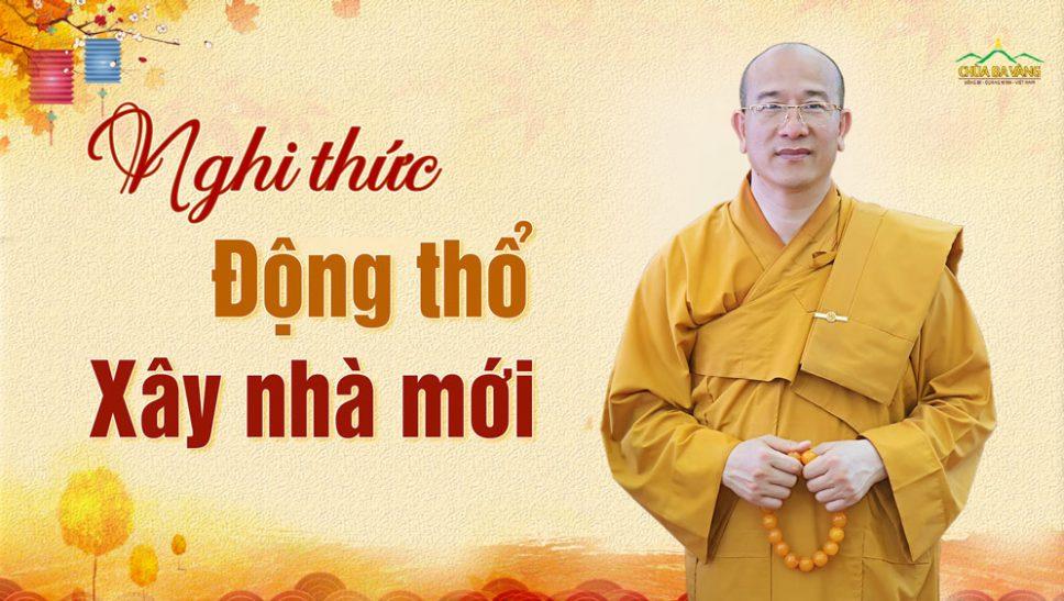 Nghi thức động thổ, xây nhà mới Thầy Thích Trúc Thái Minh chùa Ba Vàng