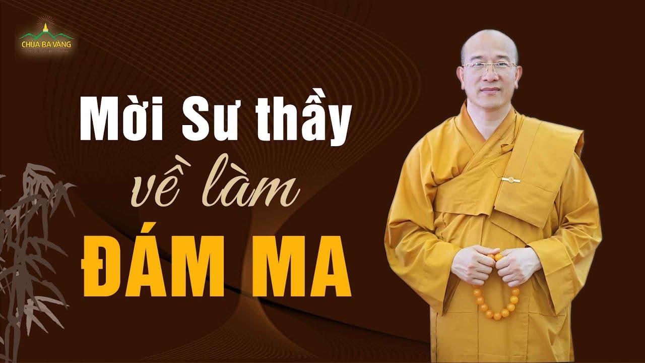 Thực hư chuyện mời Sư Thầy chùa Ba Vàng về làm đám ma tốn nhiều tiền?