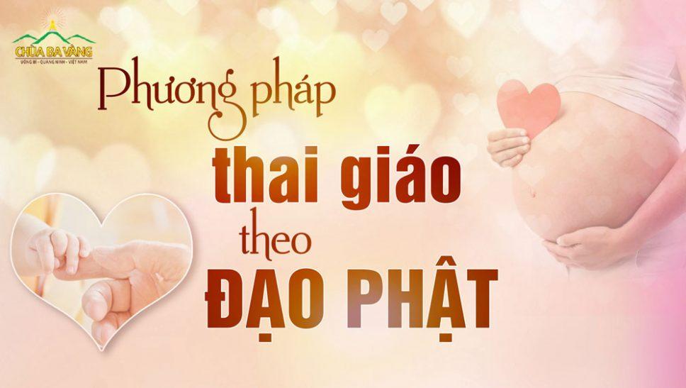Bí quyết thai giáo để sinh con xinh đẹp, thông minh theo lời Phật dạy