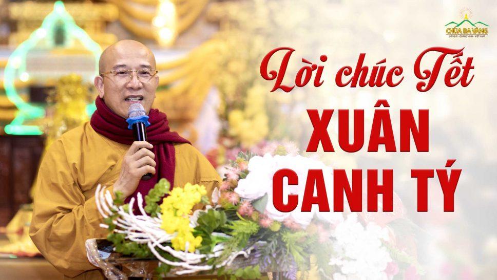Thầy Thích Trúc Thái Minh gửi lời chúc Tết đến hàng ngàn Phật tử và nhân dân dịp Xuân Canh Tý 2020