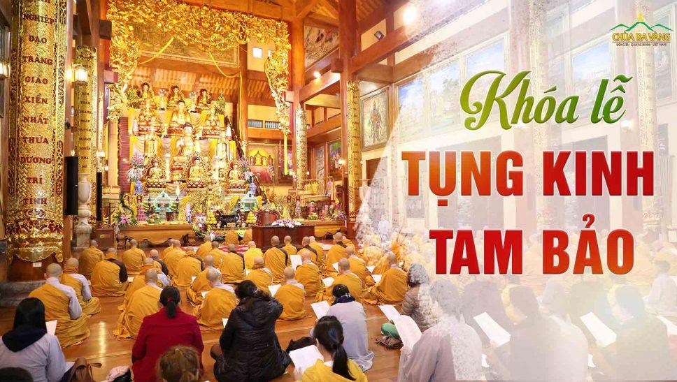 Khóa lễ Tụng kinh Tam Bảo | Chùa Ba Vàng