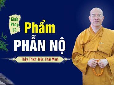Phẩm Phẫn Nộ, kinh Pháp Cú - Thầy Thích Trúc Thái Minh giảng