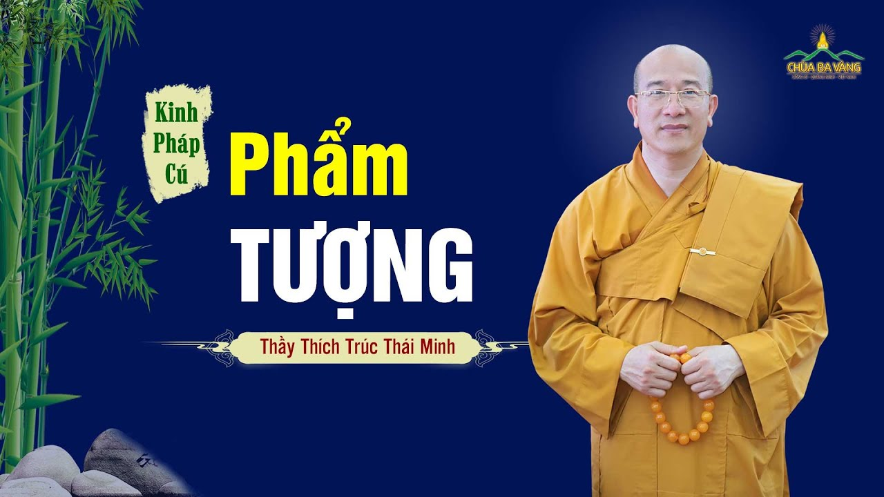 Phẩm Tượng, kinh Pháp Cú - Thầy Thích Trúc Thái Minh giảng