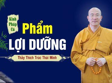 Phẩm Lợi Dưỡng, kinh Pháp Cú - Thầy Thích Trúc Thái Minh giảng