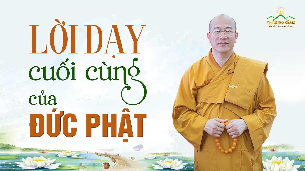Lời di giáo của Đức Phật trước khi nhập Niết Bàn