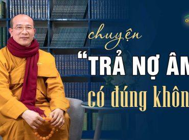 """Chuyện """"trả nợ âm"""" theo quan điểm của đạo Phật"""
