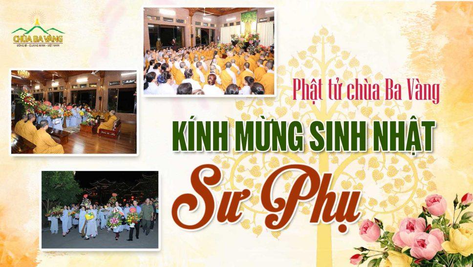 Phật tử chùa Ba Vàng Chúc mừng sinh nhật Sư Phụ