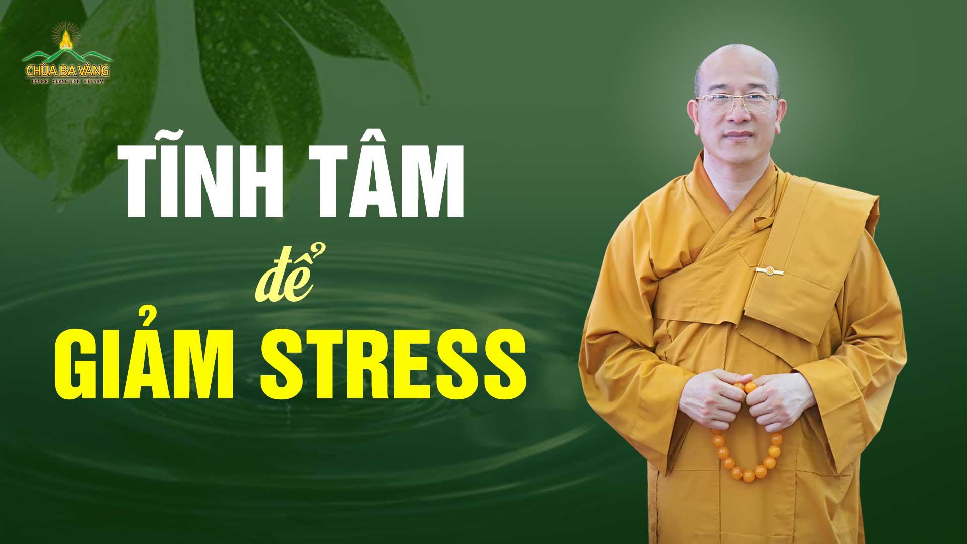 Để giảm stress, hãy học cách tĩnh tâm