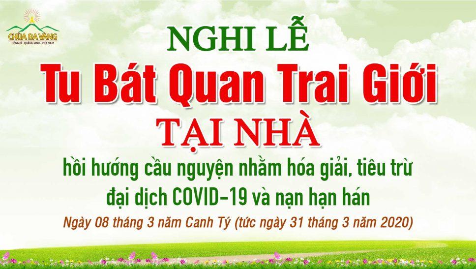 Nghi lễ Tu Bát quan trai giới tại nhà hồi hướng cầu nguyện nhằm hoá giải, tiêu trừ đại dịch COVID-19 và nạn hạn hán