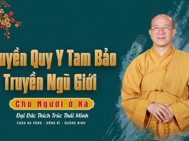 Hướng dẫn quy y Tam Bảo tại nhà cho người ở xa không về chùa Ba Vàng dự lễ quy y được