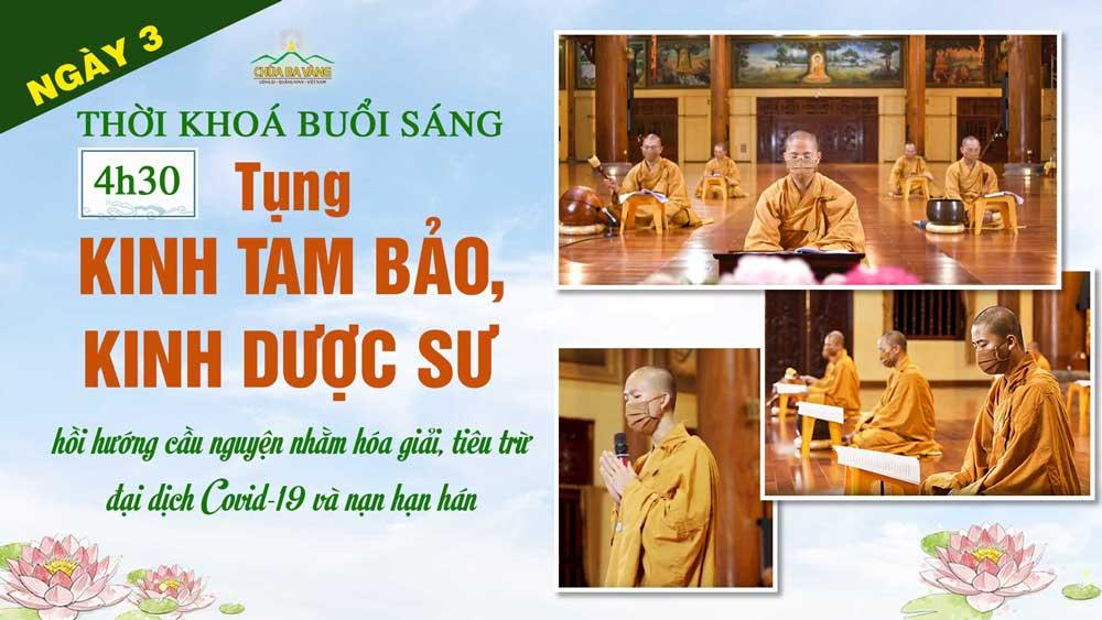 [Ngày 3 – Khóa lễ sáng] Chương trình dành cho Phật tử tu tập tại nhà hồi hướng cầu nguyện nhằm hóa giải, tiêu trừ đại dịch COVID-19 và nạn hạn hán