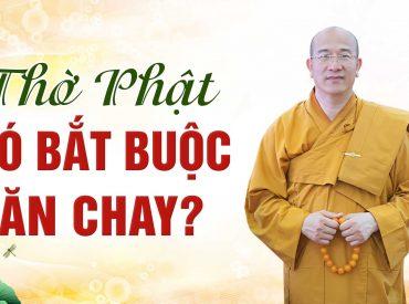 Thờ Phật có bắt buộc phải ăn chay?