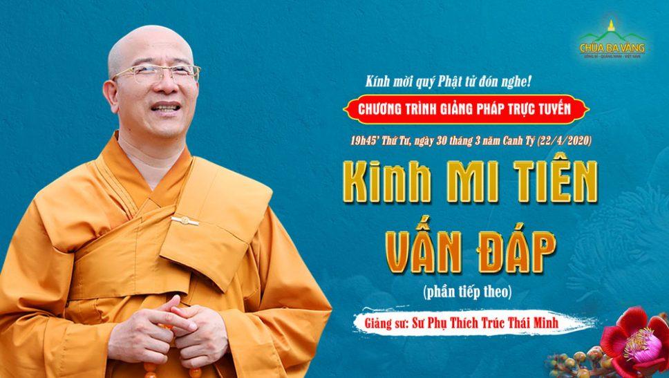 Thông báo chương trình trực tuyến Kinh Mi Tiên Vấn Đáp câu hỏi 191 - Học từ cây Sala xanh tốt - Giảng Sư Thầy Thích Trúc Thái Minh