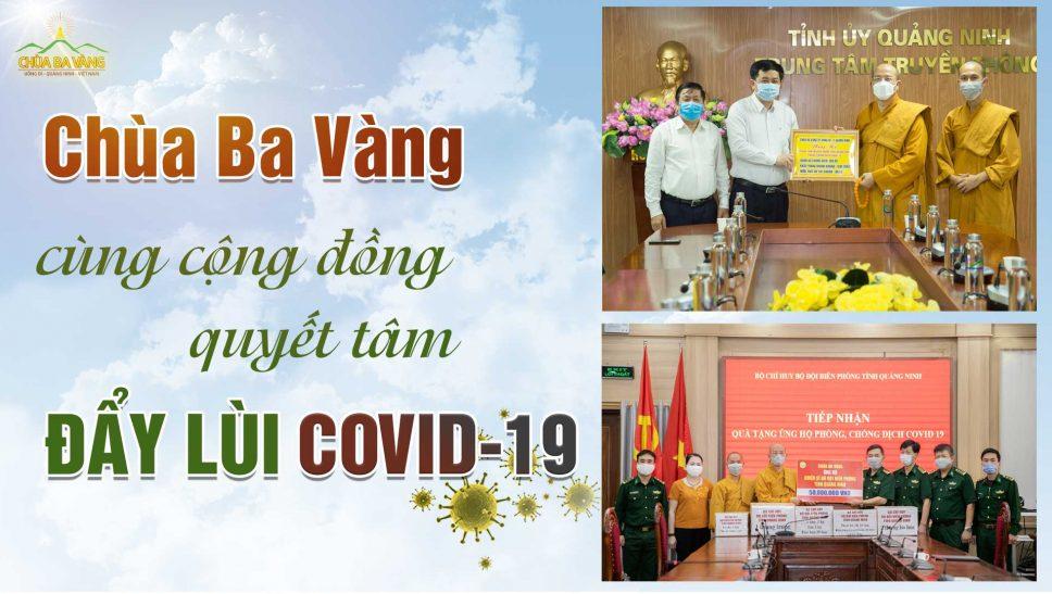 Tăng Ni, Phật tử chùa Ba Vàng chung sức cùng cộng đồng quyết tâm đẩy lùi đại dịch Covid-19