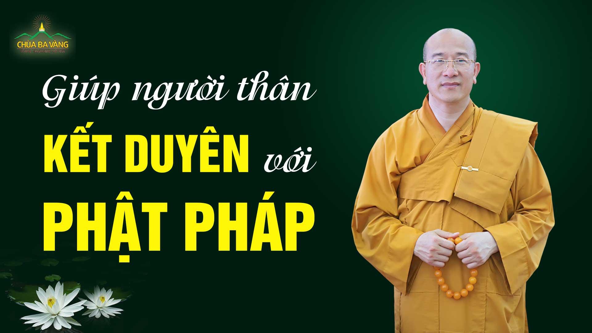 Làm thế nào để người thân kết duyên với Phật Pháp?