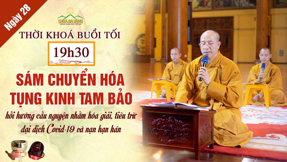 [Ngày 28 – Khóa lễ tối] Chương trình dành cho Phật tử tu tập tại nhà hồi hướng cầu nguyện nhằm hóa giải, tiêu trừ đại dịch COVID-19 và nạn hạn hán