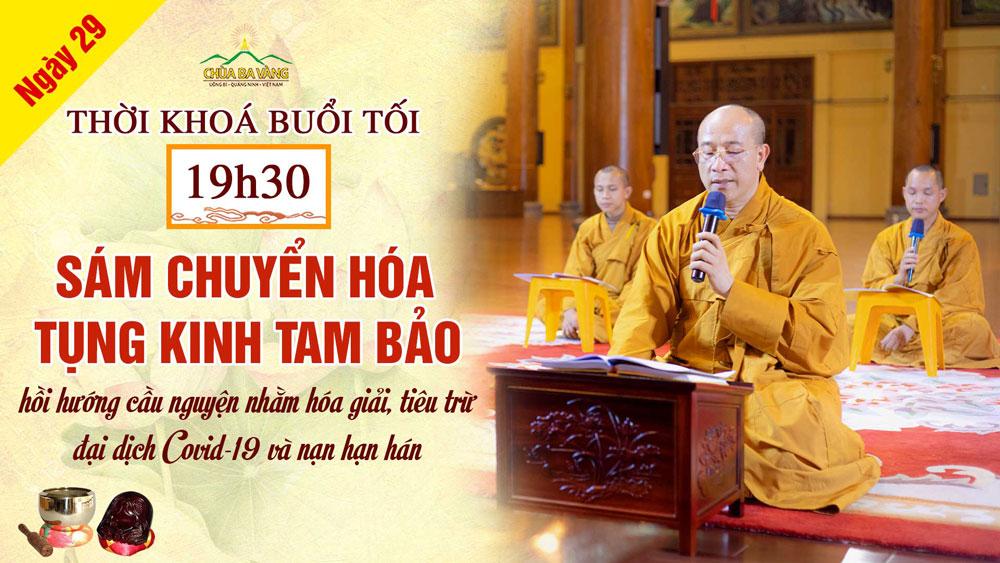 [Ngày 29 – Khóa lễ tối] Chương trình dành cho Phật tử tu tập tại nhà hồi hướng cầu nguyện nhằm hóa giải, tiêu trừ đại dịch COVID-19 và nạn hạn hán