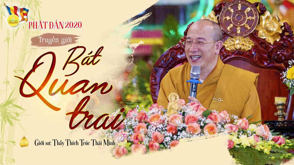 Khóa lễ Truyền Bát Quan Trai giới - Chương trình trực tuyến Đại lễ Phật Đản 2020