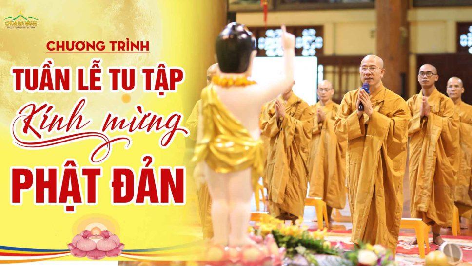 [Ngày 1] Chương trình tuần lễ tu tập kính mừng Phật đản
