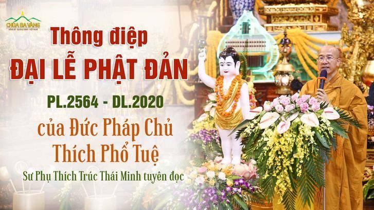 Sư Phụ Thích Trúc Thái Minh tuyên đọc Thông điệp đại lễ Phật Đản 2020 của Đức Pháp Chủ GHPGVN