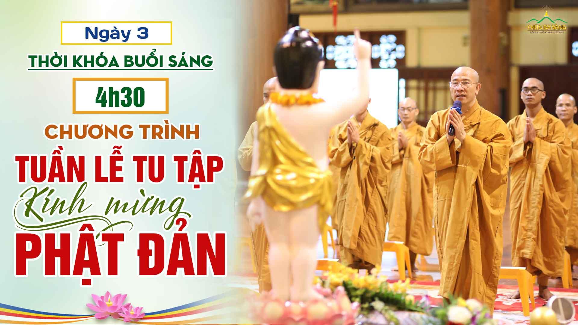 [Thời khóa sáng] Chương trình Tuần lễ tu tập kính mừng Phật Đản