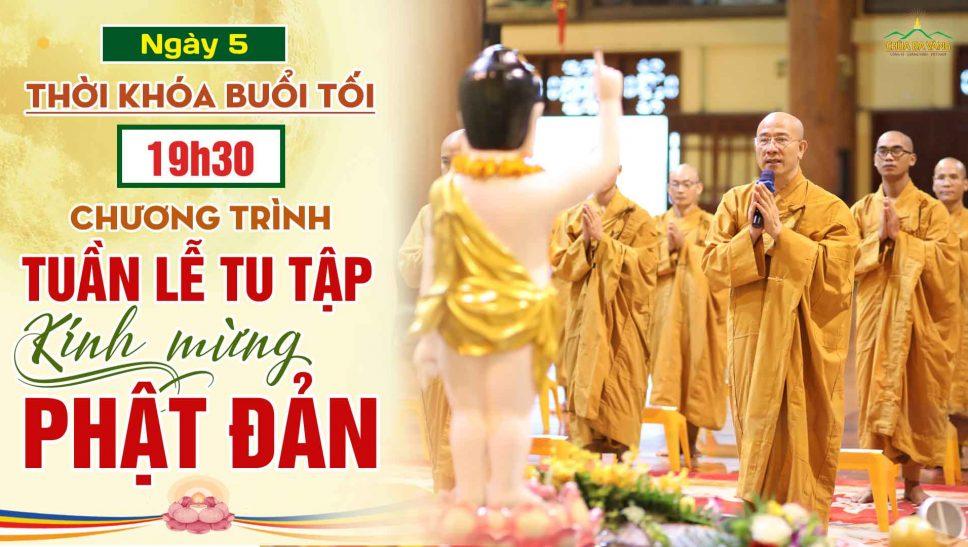 [Thời khóa tối – ngày 5] Chương trình Tuần lễ tu tập kính mừng Khánh đản