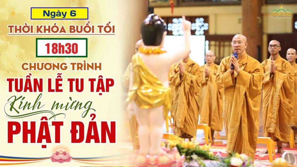 [Thời khóa tối – ngày 6] Chương trình Tuần lễ tu tập kính mừng Khánh đản